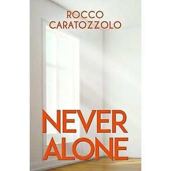 Never Alone by Rocco Caratozzolo - 9781788231701 Book
