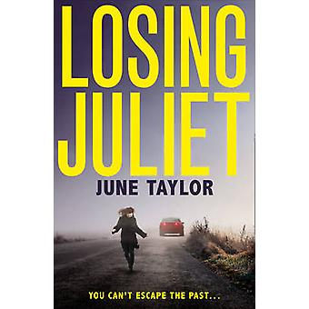 Losing Juliet by June Taylor
