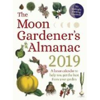 Moon Gardeners Almanac A Lunar Calendar to Help You Get th by Thrse Trdoulat