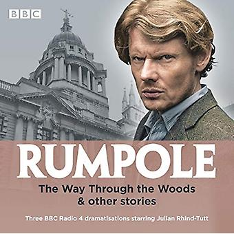 Rumpole The Way Through the Woods  other stories by John Mortimer
