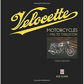Velocette Motorcycles - MSS to Thruxton - New Third Edition by Rod Bur