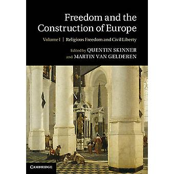 Freedom and the Construction of Europe 2 Volume Hardback Set by Edited by Quentin Skinner & Edited by Martin Van Gelderen