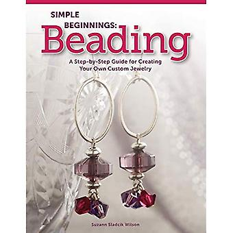 Simple Beginnings: Beading: A Step-By-Step Guide for Creating Your Own Custom Jewelry (Design Originals)