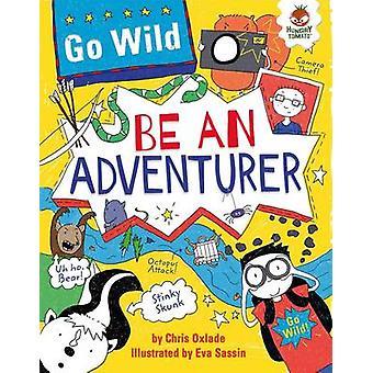 Go Wild be an Adventurer - 9781910684139 Book