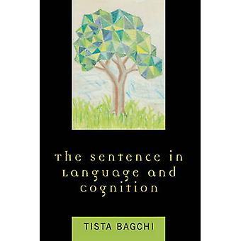 The Sentence in Language and Cognition by Bagchi