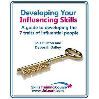 Developing your influencing skills. How to influence people by increasing your credibility trustworthiness and communication skills. by Burton & Lois