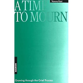 A Time to Mourn - Growing Through the Grief Process (2nd Revised editi