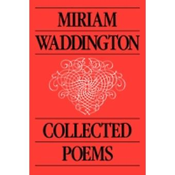 Collected Poems by Waddington & Miriam