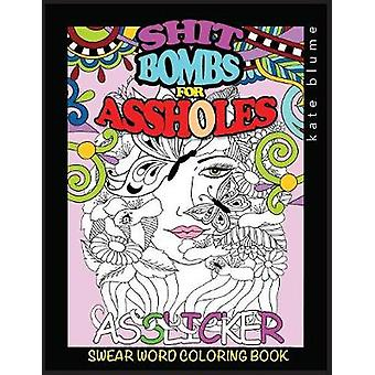 Swear Word Coloring Book ShitBombs For Assholes by blume & kate