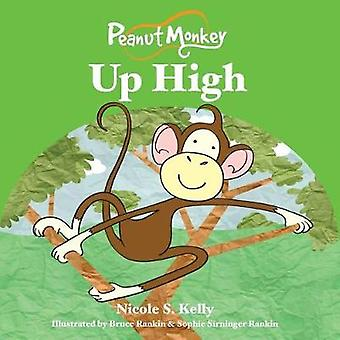 Peanut Monkey Up High by Kelly & Nicole S.