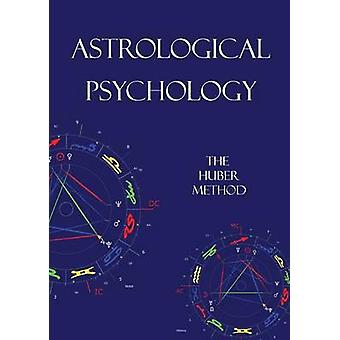 Astrological Psychology The Huber Method by Hopewell & Barry