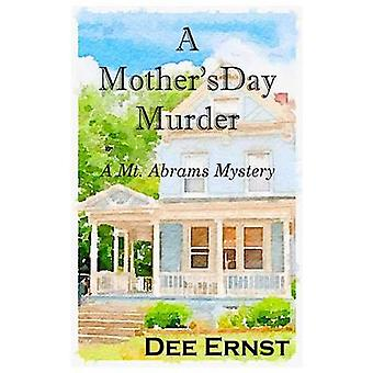 A Mothers Day Murder A Mt. Abrams Mystery by Ernst & Dee