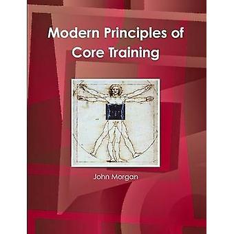 Modern Principles of Core Training by Morgan & John