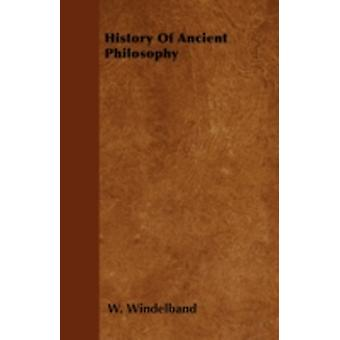 History Of Ancient Philosophy by Windelband & W.