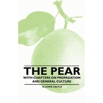 The Pear  With Chapters on Propagation and General Culture by Castle & R. Lewis