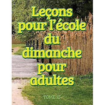 Leons dcole du dimanche des adultes  Volume 15 by Ministres Disciple Msoamrique
