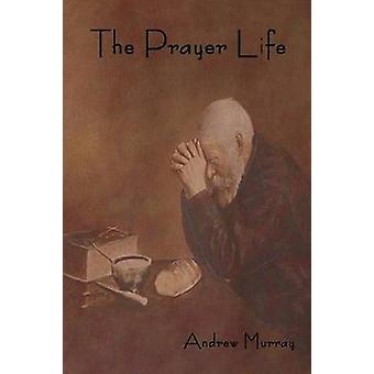 The Prayer Life by Murray & Andrew