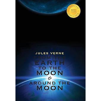 From the Earth to the Moon  Around the Moon 2 Books in 1 1000 Copy Limited Edition by Verne & Jules