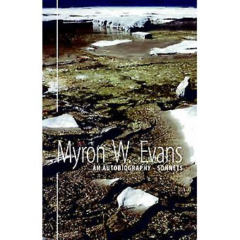 An Autobiography  Sonnets by Evans & Myron W.