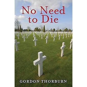No Need to Die by Thorburn & Gordon
