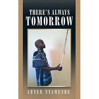 Theres Always Tomorrow by Nyamende & Abner