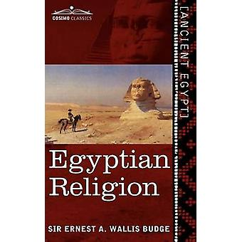 Egyptian Religion Egyptian Ideas of the Future Life par Wallis Budge et Ernest A.