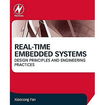 Real-Time Embedded Systems - Design Principles and Engineering Practic