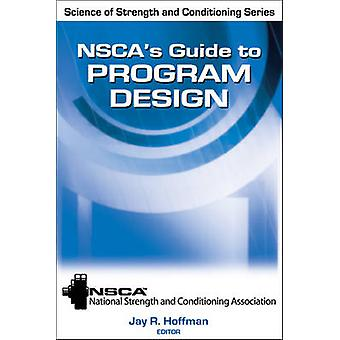 NSCA's Guide to Program Design by NSCA - Jay R. Hoffman - 97807360840