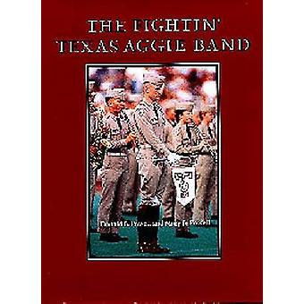 Fightin' Texas Aggie Band-Ltd by D. Powell - 9780890966310 Book