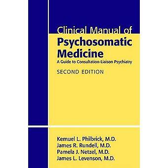 Klinisches Handbuch der Psychosomatischen Medizin - Ein Leitfaden für Dieberatung-Li