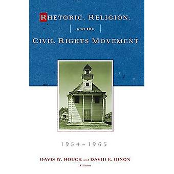 Rhetoric - Religion & the Civil Rights Movement - 1954-1965 - Volume 2