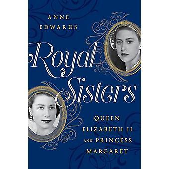Royal Sisters - Queen Elizabeth II and Princess Margaret by Anne Edwar