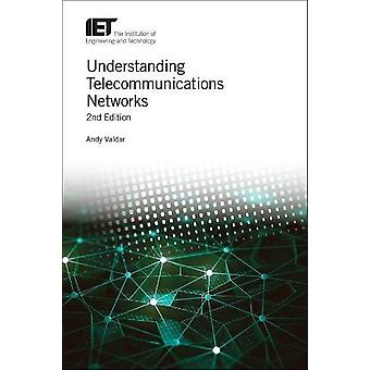 Understanding Telecommunications Networks by Andy Valdar - 9781785611