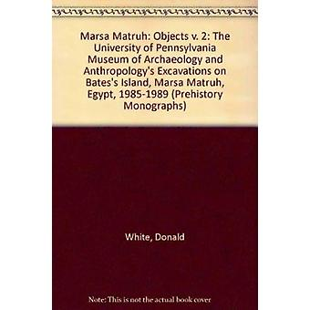 Marsa Matruh II - The Objects by Donald White - 9781931534017 Book