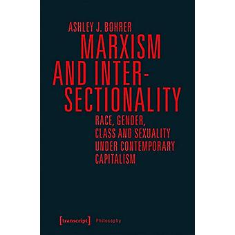 Marxism and Intersectionality - Race - Gender - Class and Sexuality Un