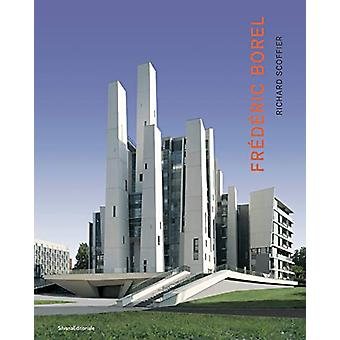 Frederic Borel - architect by Frederic Borel - 9788836642830 Book