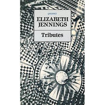 Tributes by Elizabeth Jennings - 9780856357565 Book