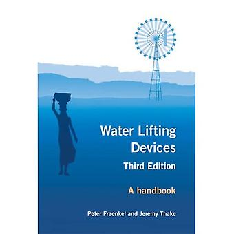 Water Lifting Devices: A Handbook for Users and Choosers