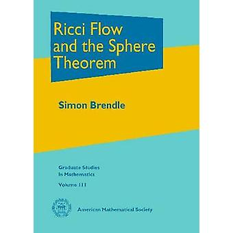 Ricci Flow and the Sphere Theorem by Simon Brendle - 9780821849385 Bo