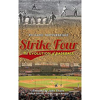 Strike Four - The Evolution of Baseball by Richard Hershberger - 97815