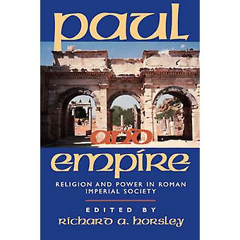 Paul and Empire - Religion and Power in Roman Imperial Society by Rich