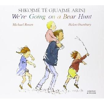 We're Going on a Bear Hunt in Albanian and English by Michael Rosen -