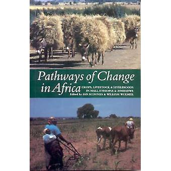 Pathways of Change in Africa - Crops - Livestock and Livelihoods in M
