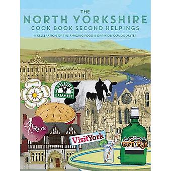 The North Yorkshire Cook Book Second Helpings - A celebration of the a