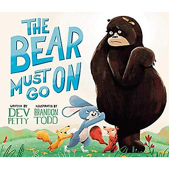 The Bear Must Go On by Dev Petty - 9781984837479 Book