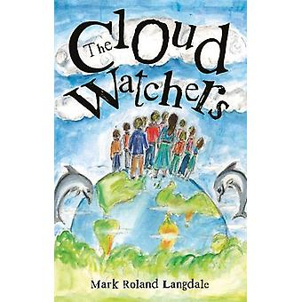 The Cloud Watchers - Arcadia Chronicles by Mark Roland Langdale - 9781