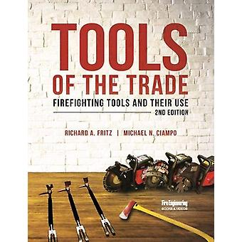 Tools of the Trade - Firefighting Tools and Their Use by Richard Fritz
