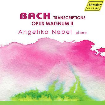 Bach*J.S. / Nebel - Transcriptions / Opus Magnum II [CD] USA import