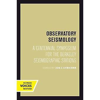 Observatory Seismology - A Centennial Symposium for the Berkeley Seismographic Stations