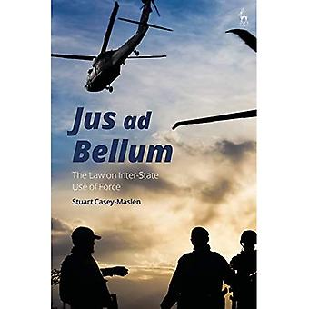 Jus ad Bellum: The Law on� Inter-State Use of Force
